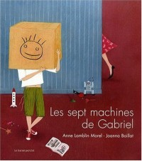 Les sept machines de Gabriel