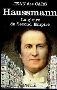 Haussmann, la gloire du Second Empire