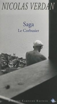 Le Corbusier : une saga