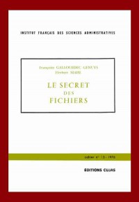 Institut francais des sciences administratives, tome 13 : Le secret des fichiers