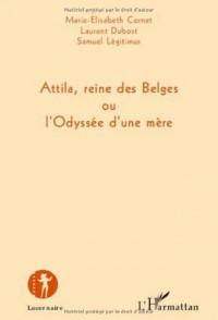 Attila reine des belges ou l'odyssée d'une mere