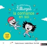 La confiance et l'estime de soi - 3 Histoires pour les faire grandir - Isabelle Filliozat - Dès 4 ans (02)