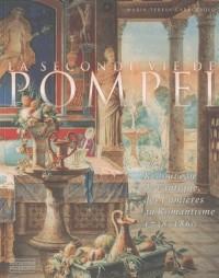 La seconde vie de Pompéi : Renouveau de l'Antique, des Lumières au Romantisme 1738-1860