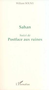 Sahan Suivi de Postface Auxruines