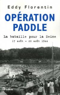 Opération Paddle : La bataille pour la Seine 17-20 août 1944