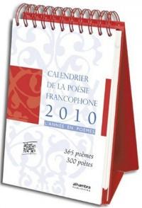 Calendrier de la poésie francophone 2010. L'année en poèmes