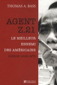 Agent Z.21 : Le meilleur ennemi des Américains, Saigon 1946-1975