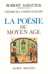 Histoire de la poésie française, volume 1 : La Poésie du Moyen-Age