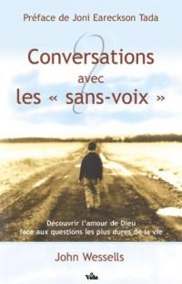 Conversations avec les sans-voix : Découvrir l'amour de Dieu face aux questions les plus dures de la vie