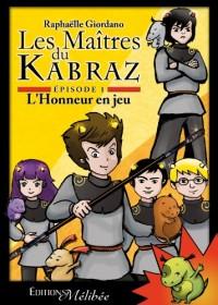 Les Maîtres du Kabraz - Episode 1 : L'Honneur en jeu