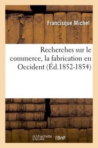 Recherches Commerce Occident  ed 1852 1854