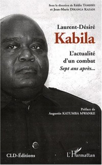 L'actualité d'un combat, Laurent-Désiré Kabila : Sept ans après...