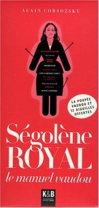 Ségolène Royal : Le manuel vaudou