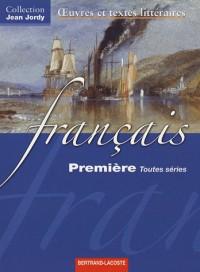 Francais 1e Toutes séries : Oeuvres et textes littéraires