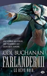 Le Coeur du monde, T3 : Farlander III : Le rêve noir