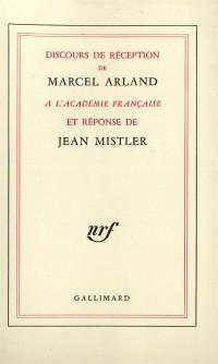 Discours de réception à l'académie française et réponse de J. Mistler