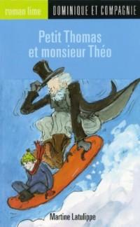 Petit Thomas et Monsieur Théo