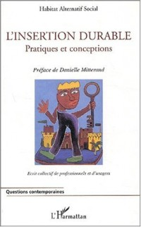 L'insertion durable. Pratiques et conceptions