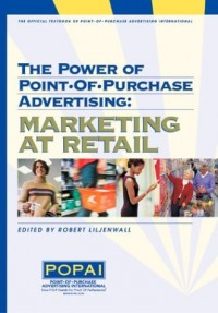 The Power of Point-of-Purchase Advertising: Marketing At Retail