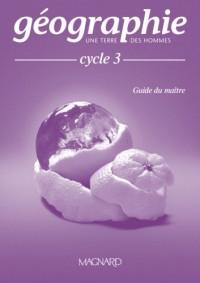 Géographie Cycle 3 : Guide du maître