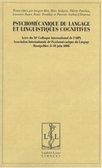 Psychomécanique du langage et linguistiques cognitives : Actes du XIe colloque international de l'AIPL, Montpellier, les 8, 9 et 10 juin 2006
