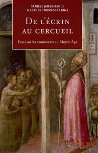 De l'écrin au cercueil : Essais sur les contenants au Moyen Age