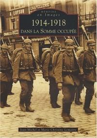 1914-1918 Dans la Somme Occupee