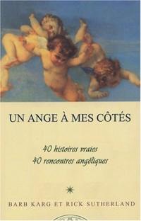 Un ange à mes côtés : 40 histoires vraies, 40 rencontres angéliques