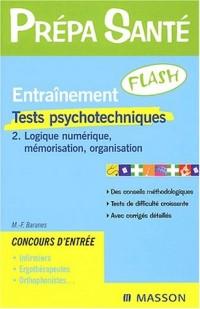 Entraînement Flash : Tests psychotechniques, tome 2 - Logique numérique, mémorisation, organisation