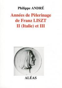 Années de pèlerinage de Franz Liszt : Tome 2, II (Italie) et III