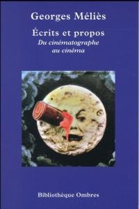 Ecrits et propos : Du cinématographe au cinéma
