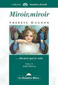 Miroir,Miroir Dis Moi Qui Je Suis