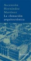 La clonacion arquitectonica / The Architectural Cloning