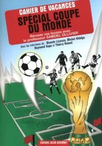 Cahier de vacances spécial coupe du monde : Révisez vos leçons de football avec le professeur Samuel Ollivier