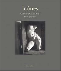 Icônes : Photographies de la collection Claude Berri