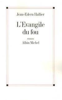 L'Evangile du fou : Charles de Foucauld, le manuscrit de ma mère morte