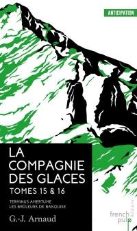 La Compagnie des Glaces - Tome 15 - Tome 16