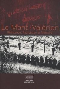 Le Mont-Valérien : Résistance, Répression et Mémoire