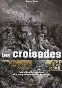Les croisades : Les ordres de chevalerie et le sanglant chemin vers Jérusalem