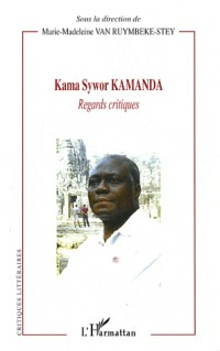 Kama Sywor Kamanda : Regards critiques