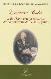 Leonhard Euler et la découverte progressive des sommations des séries infinies