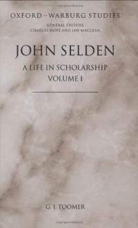 John Selden: a Life in Scholarship