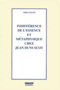 Indifférence de l?essence et métaphysique chez Jean Duns Scot