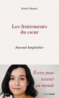 Les frottements du coeur : Journal hospitalier
