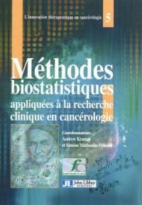 Methodes Biostatistiques Appliquées a la Recherche Clinique en Cancerologie