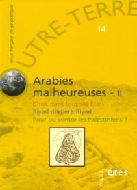 Outre-Terre, N° 14 : Arabies malheureuses : Tome 2, l'Irak dans tous ses états Riyad derrière Riyad Pour ou contre les Palestiniens?