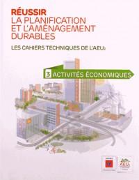 Réussir la planification et l'aménagement durables, tome 3 : Les cahiers techniques de l'AEU2 - Activités économiques