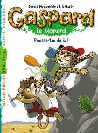 Gaspard le Leopard T07 Pousse Toi de la