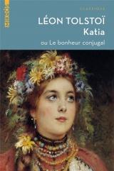 Katia ou le bonheur conjugal [Poche]
