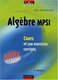 Cours de mathématiques - Algèbre MPSI - Cours et exercices corrigés - MPSI, PCSI, PTSI et MP, PSI, PC, PT